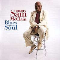 Mighty Sam McClain - Blues For The Soul