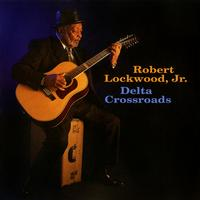 Robert Lockwood, Jr. - Delta Crossroads