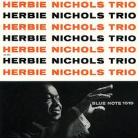 Herbie Nichols Trio - Herbie Nichols Trio