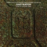 Gary Burton - Michael Gibbs: Seven Songs For Quartet And Chamber Orchestra