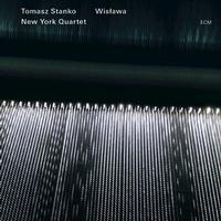 Tomasz Stanko New York Quartet - Wislawa