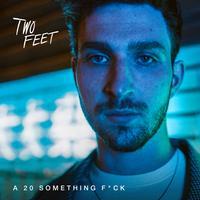 Two Feet - A 20 Something F**k