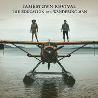 Jamestown Revival - The Education Of A Wandering Man