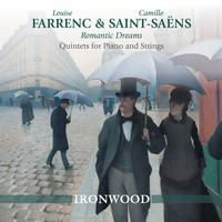 Ironwood - Saint-Saens & Farrenc: Romantic Dreams