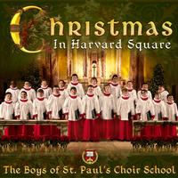 The Boys of St. Paul's Choir School - Christmas In Harvard Square