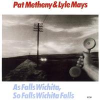 Pat Metheny - As Falls Wichita, So Falls Wichita Falls