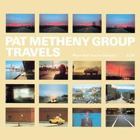 Pat Metheny Group - Travels (Live)
