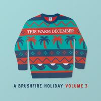 Various Artists - This Warm December, A Brushfire Holiday Vol. 3