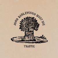 Traffic - John Barleycorn Must Die -  FLAC 96kHz/24bit Download