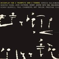 Idrees Sulieman - Webster Young - John Coltrane - Bobby Jaspar - Interplay For 2 Trumpets And 2 Tenors