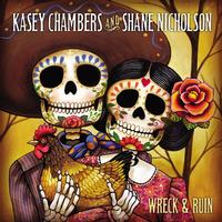 Kasey Chambers & Shane Nicholson - Wreck and Ruin