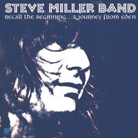 Steve Miller Band - Recall The Beginning… A Journey From Eden