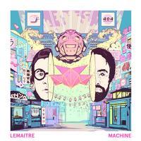 Lemaitre - Machine (Single)