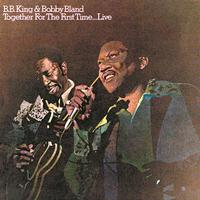 Bobby Bland & B.B. King - Together For The First Time...Live