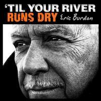 Eric Burdon - 'Til Your River Runs Dry -  FLAC 96kHz/24bit Download