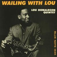 Lou Donaldson - Wailing With Lou