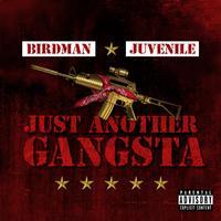 Birdman & Juvenile - Just Another Gangsta