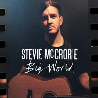Stevie McCrorie - Big World