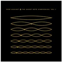 Rise Against - The Ghost Note Symphonies, Vol.1