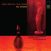 Gil Evans - New Bottle Old Wine