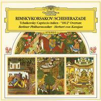 Berliner Philharmoniker - Rimsky-Korsakov: Scheherazade, Op.35 / Tchaikovsky: Capriccio Italien, Op.45, TH 47; Overture 1812, Op.49, TH 49