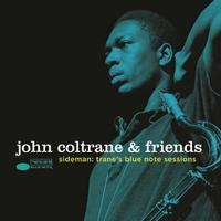 John Coltrane & Friends - Sideman Trane's Blue Note Sessions