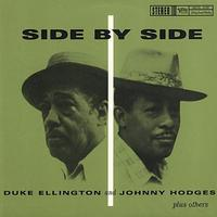 Duke Ellington and Johnny Hodges - Side By Side