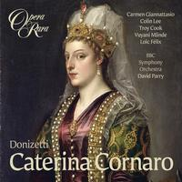 David Parry, BBC Symphony Orchestra - Donizetti: Caterina Cornaro