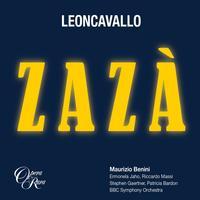 Ermonela Jaho, Riccardo Massi, Stephen Gaertner, Patricia Bardon, Maurizio Benini - Leoncavallo: Zaza