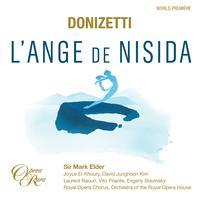 Mark Elder & Orchestra of the Royal Opera House - Donizetti: L'Ange de Nisida (Live)