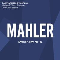 San Francisco Symphony & Michael Tilson Thomas - Mahler: Symphony No. 6