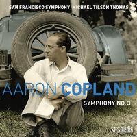San Francisco Symphony & Michael Tilson Thomas - Copland: Symphony No. 3