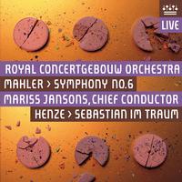 Royal Concertgebouw Orchestra - Mahler: Symphony No. 6 - Henze: Sebastian im Traum (Live)