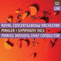 Royal Concertgebouw Orchestra - Mahler: Symphony No. 5 (Live)