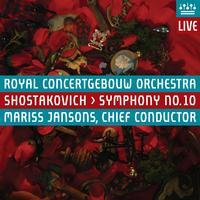 Royal Concertgebouw Orchestra - Shostakovich: Symphony No. 10 (Live)