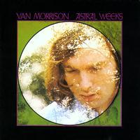 Van Morrison - Astral Weeks