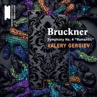 Valery Gergiev - Bruckner: Symphony No. 4, 'Romantic'