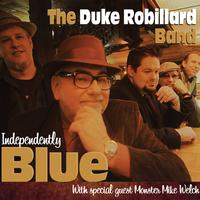 Duke Robillard Band - Independently Blue