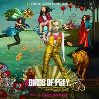 Daniel Pemberton - Birds of Prey: And the Fantabulous Emancipation of One Harley Quinn