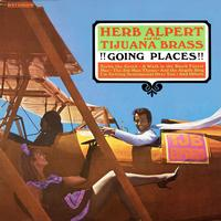 Herb Alpert And The Tijuana Brass - !!!Going Places!!!
