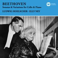 Elly Ney & Ludwig Hoelscher - Beethoven: Sonatas & Variations for Cello and Piano