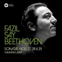 Fazil Say - Beethoven: Piano Sonatas Nos 27, 28 & 29, 'Hammerklavier'