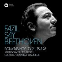Fazil Say - Beethoven: Piano Sonatas Nos 23, 'Appassionata', 24, 25 & 26, 'Les Adieux'