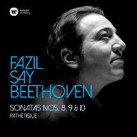 Fazil Say - Beethoven: Piano Sonatas Nos 8, 'Pathetique', 9 & 10