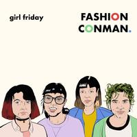 Girl Friday - Fashion Conman
