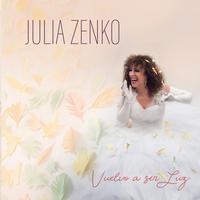 Julia Zenko - Vuelvo A Ser Luz
