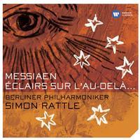 Sir Simon Rattle - Messiaen Eclairs sur l'au-dela...