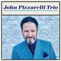John Pizzarelli Trio - For Centennial Reasons: 100 Year Salute to Nat King Cole