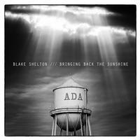 Blake Shelton - Bringing Back the Sunshine