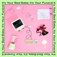 Maisie Peters - It's Your Bed Babe, It's Your Funeral
